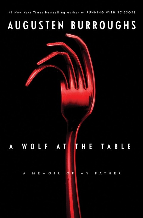Wolf at the Table Augusten Burroughs